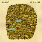 la_luz_its_alive.png