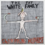 fat_white_family_band_champagne_holocaust.png