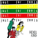rebel_kind_just_for_fools.png