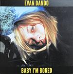 evan_dando_baby_im_bored.png