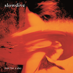 slowdive_just_for_a_day.png