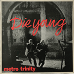 metro_trinity_die_young.png