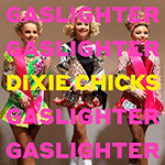 dixie_chicks_gaslighter.png