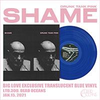 shame-drunk-tank-pink-biglove-blue-vinyl-pop-200.jpg