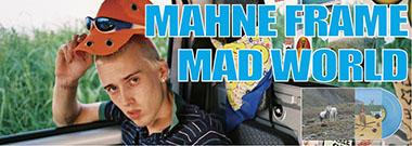 MAHNE-FRAME-BANNER-MADWORLD