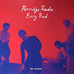 Porridge Radio - Every Bad BBC Session.png